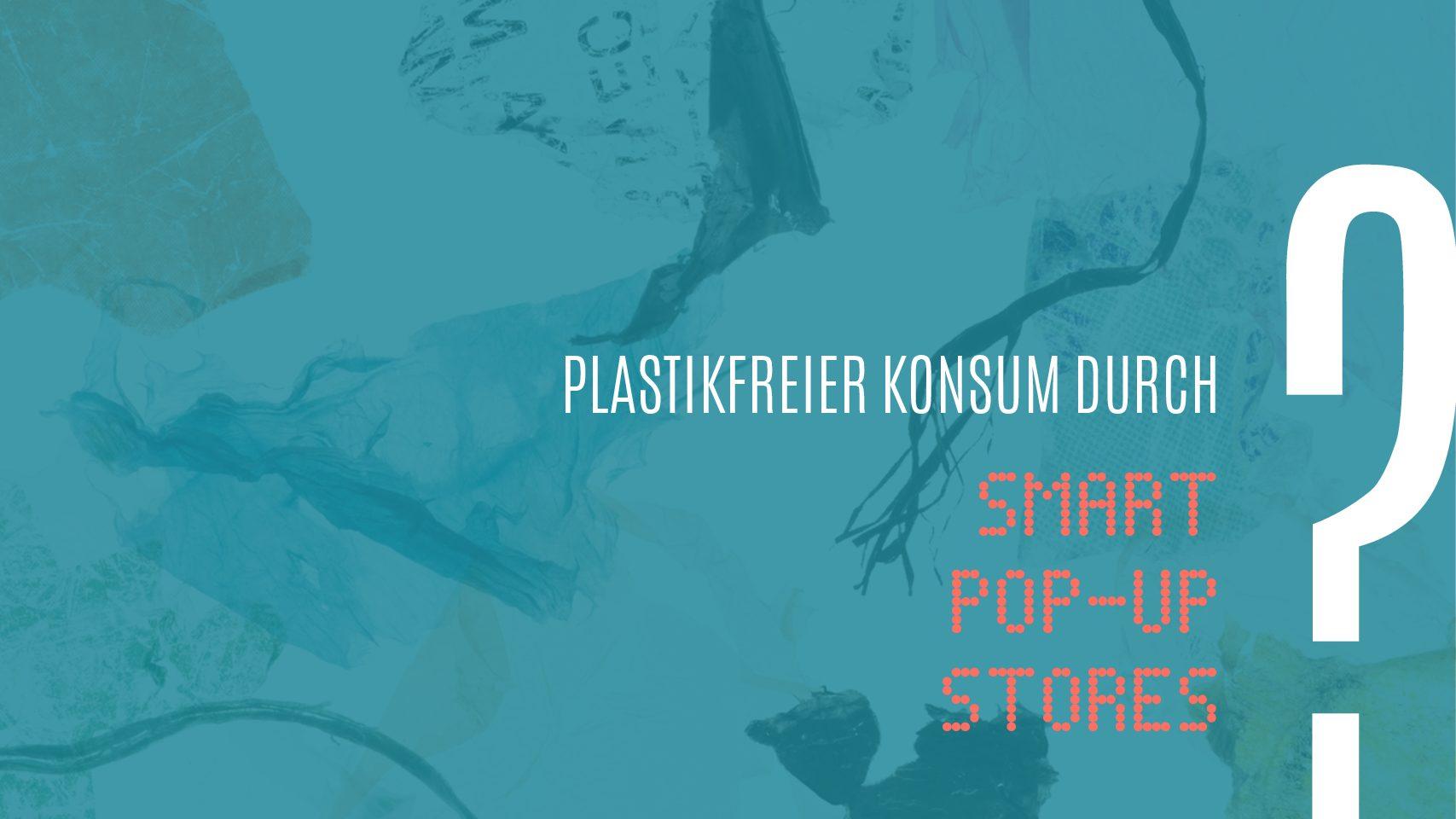Plastikfreier Konsum durch smarte Pop-up Stores